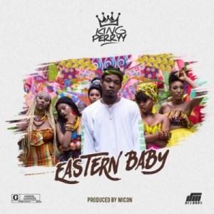 """King Perryy - """"Eastern Baby"""""""